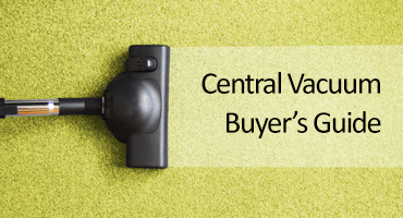 Central Vacuum Buyer's Guide